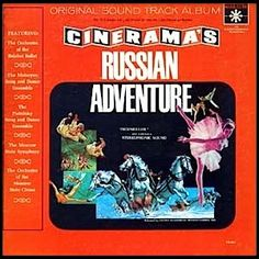 """""""Cinerama's Russian Adventure"""" (1966, Roulette).  Music from the movie soundtrack."""