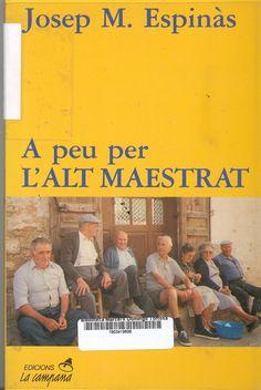Espinàs, Josep M. A peu per l'Alt Maestrat. Barcelona : Edicions la Campana, 1991.