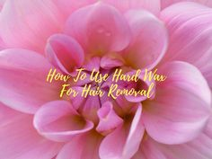 How To Use  Hard Wax Beans For Hair Removal
