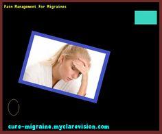 Pain Management For Migraines 184502 - Cure Migraine