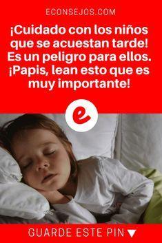 Sueño del niño   ¡Cuidado con los niños que se acuestan tarde! Es un peligro para ellos. ¡Papis, lean esto que es muy importante!