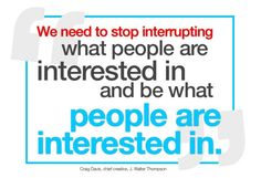 Stop interrupting what people are interested in and be what people are interested in. #InboundMarketing #MarketingQuotes #marketingtips