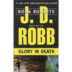 Glory in Death/J. D. Robb, Nora Roberts - I read it and loved it!