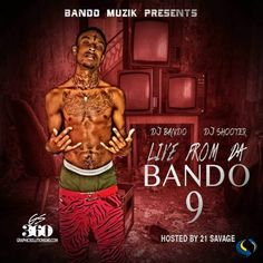Live From Da Bando 9 (Hosted By 21 Savage) - DJ Bando, DJ Shooter - Free Mixtape Download And Stream