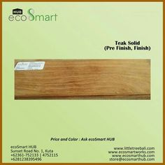 Wood for flooring and decking – Teak Solid  More information about our sustainable wood teak solid just call us  +62361-75213/4752115 +6281238395496