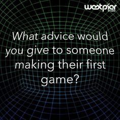 What advice would you give to someone making their first game? . . . #games #gamedev #developer #gamelife #gamestudio #gamedevelopment #firstgame #gameplay #indiedev #advice #gaming #instagame #instagamer #javascript #code #gamedesign #leveldesign #unity