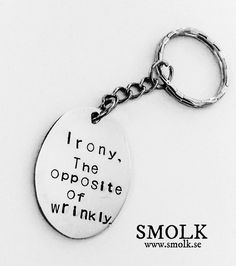 The opposite of wrinkly. by SMOLK -Handstamped jewelry with a twist Hand Stamped Jewelry, Women's Accessories, How To Memorize Things, Personalized Items, My Love, Funny, Quotes, Sweets, Posters