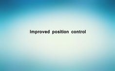 Improved position control