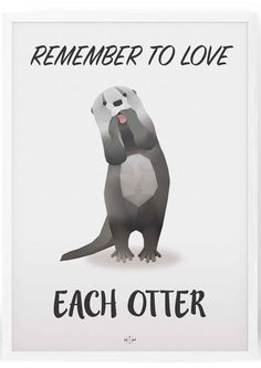 Love each Otter - Hipd plakat