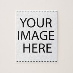 #Your Image Here Jigsaw Puzzle - #cyo #create #your #own #gifts