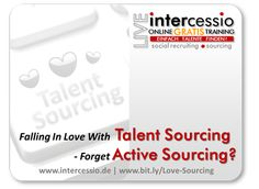 LIVE-Online-Training (kostenlos) | Falling in Love with Talent Sourcing – forget Active Sourcing? #sourcing http://www.intercessio.de/index.php/de/akademie/seminar-webinar-angebot/1-Termine/132-live-online-training-kostenlos-falling-in-love-with-talent-sourcing-forget-active-sourcing.html