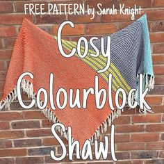 Last week I showed you my finished Colourblock Shawl , and I've finally had time to write up the pattern. It's a really simple design ...