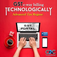 With technology being the epicenter of GST regime, the ways of tax computation and payment are also going digital. Get in touch with CAC to know all about e-way billing under GST. Visit www.cac.net.in for more info. #CAC #gstbill #taxation #advisor #expert #accountant