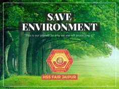 God has blessed us with green environment! If we lose blessings, we lose healthy life #hssfairjaipur #Conserve #forest #Protect #Wildlife #Preserve #Ecology #Sustain #Environment #Inculcate #Family #HumanValues #Foster #womens #Honour #install #Patriostism #jaipur