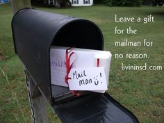 Leave a gift for the mailman for no reason.  Christmas 365: Day 199 Livin in San Diego #randomactsofkindness #payitforward #giving