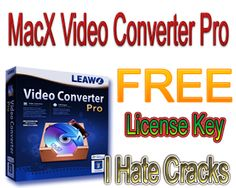Get MacX Video Converter Pro With Legal And Free License Key - I Hate Cracks