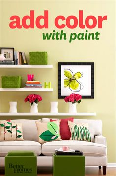 Transform your home with paint! We'll show you how: http://www.bhg.com/decorating/color/add-color-with-paint?socsrc=bhgpin032613CollectionsPaintIdeas
