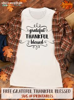 These free Grateful Thankful Blessed SVG and Printable designs are available in many sizes and formats. Thankful And Blessed, Grateful, Printable Designs, Printable Quotes, Free Printables, Cricut Monogram, Cute Signs, Client Gifts, Autumn Crafts