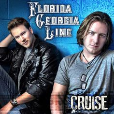 Image detail for -Florida Georgia Line - Cruise | New Country Music, Songs. Listen for ...