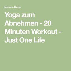 Yoga zum Abnehmen - 20 Minuten Workout - Just One Life