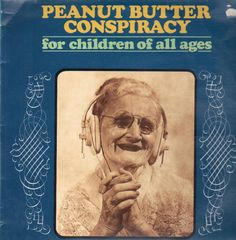 Peanut Butter Conspiracy - For Children Of All Ages 1969 Worst Album Covers, Cool Album Covers, Music Album Covers, Lp Cover, Vinyl Cover, Cover Art, Music Pics, Music Images, Bad Album