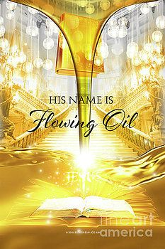 His Name Is Flowing Oil By Esther Eunjoo Jun Revelation Bible Holy Spirit Jesus Christ Images