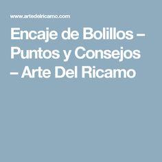 Encaje de Bolillos – Puntos y Consejos – Arte Del Ricamo