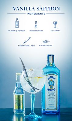 Vanilla Saffron:  1. Scrape out the seeds from one fresh vanilla bean and add it to your drink along with the vanilla bean a few saffron threads. 2. Fill glass with ice cubes, add 5cl Bombay Sapphire and top off with tonic water.