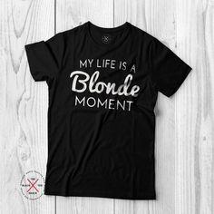 0f28d0ef6f62 Blonde Moment Tshirt - Organic Tee - Slogan T-shirt - Life Humour - Women s  graphic tee - Vegan shirt - tumblr shirts - funny tees