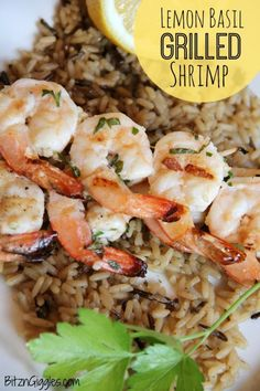 Lemon Basil Grilled Shrimp. Very fresh and tasty. The kids gobbled it up. Great summer recipe when you don't want to heat up the kitchen!