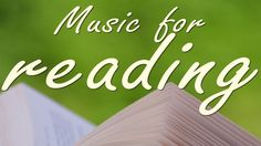 Music for reading - Chopin, Beethoven, Mozart, Bach, Debussy, Liszt, Sch...