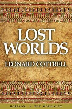 Lost Worlds by Leonard Cottrell, http://www.amazon.com/dp/B00UJII81G/ref=cm_sw_r_pi_dp_4lDivb1B7B4ME