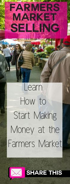 Read the Guide: Learn about Selling at your local Farmers Market! Start Making Money by selling products and goods at the farmers market. Share this with your friends! #farmersmarket #selling #makingmoney #workfromhome