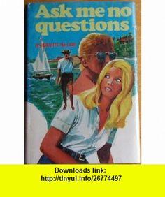 Ask Me No Questions. (9780825555084) Charlotte MacLeod , ISBN-10: 0825555086  , ISBN-13: 978-0825555084 ,  , tutorials , pdf , ebook , torrent , downloads , rapidshare , filesonic , hotfile , megaupload , fileserve