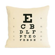 Removed from the doctor's office, the Eye Chart Pillow is made with an organic hemp and cotton blend, and screen printed by hand with black water-based ink. Eye Chart, Valentine Day Gifts, Decorative Pillows, Screen Printing, Throw Pillows, Eyes, Cool Stuff, My Love, Ideas