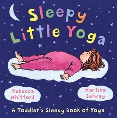 Yoga for the Little Ones - All about Baby, Infant, Newborns: care, products, reviews