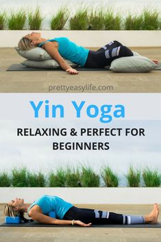 Discover how you can relax with Yin yoga. It is amazing and perfect for beginners.