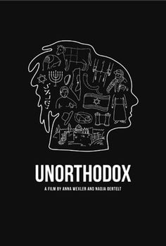 Poster for Unorthodox  At sixteen, Anna Wexler had broken away from her Orthodox Jewish community in New Jersey, rejecting its religious doctrine and social restrictions, and severing ties to her family.