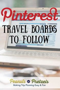13 Travel Boards to Follow on Pinterest - Peanuts or Pretzels
