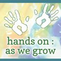 Hands On: As We Grow