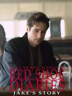 Red Shoe Diaries My favorite episode is Jake's Story with David Duchovny & Sheryl Lee