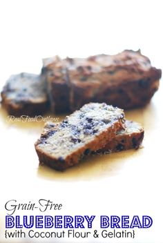 Grain-Free Blueberry Bread with Coconut Flour and Gelatin | Real Food Outlaws