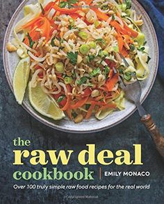 The Raw Deal Cookbook Over 100 Truly Simple PlantBased Recipes for the Real World >>> Click image for more details. (Note:Amazon affiliate link)