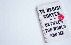 Between the World and Me     Book by Ta-Nehisi Coates   2015 The latter is directed, in part, towards Baldwin's nephew, while the former addresses Coates's 15-year-old son. This letter contemplates the feelings, symbolism, and realities associated with being black in the United States... Shawn Frank