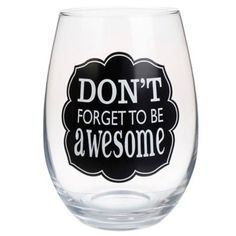 """Don't Forget to be Awesome"" Stemless Wine Glass - BedBathandBeyond.com"