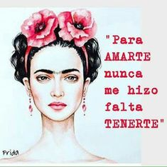 CÚMULOS: De Frida Words Quotes, Art Quotes, Qoutes, Love Quotes, Inspirational Quotes, Frida Quotes, Frida Art, The Ugly Truth, Spanish Quotes