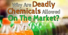 More than 84,000 chemicals are used in household products, cosmetics, and food, and a majority of these have never been tested for safety. http://articles.mercola.com/sites/articles/archive/2015/12/08/toxic-chemical-health-risks.aspx