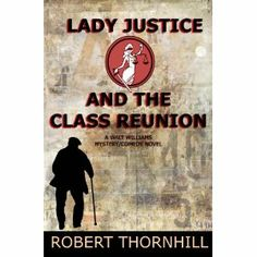 Reviewed by Lee Ashford for Readers' Favorite  Lady Justice and the Class Reunion by Robert Thornhill is yet another exciting episode of the law enforcement escapades of Walt Williams and his partner, Ox. Contacted out of the blue by an old High School classmate, Walt is roped into being on the 50th Class Reunion planning committee. Little did he suspect he and Ox would be on duty while at the reunion, hoping to capture a shooting suspect. Add to that the mysterious letters which kept…