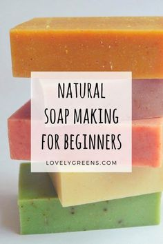 Four-part series on Natural Soap Making for Beginners #naturalsoapmakingforbeginners #soapmakingforbeginners