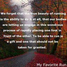 Running is a gift and should not be taken for granted!